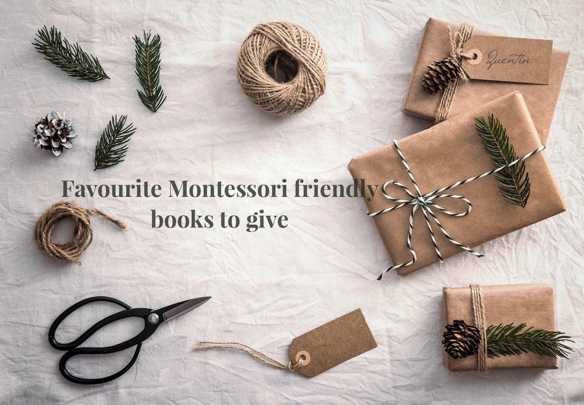 Our favourite Montessori friendly books to give